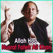 Mera Piya Ghar Aaya (Allah Hoo)  - Allah Hoo - Nusrat Fateh Ali Khan