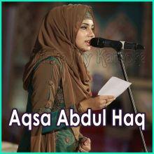 Mere Khwaja Meri Zindagi  - Aqsa Abdul Haq