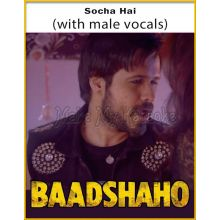 Socha Hai (With Male Vocals) - Baadshaho (MP3 Format)