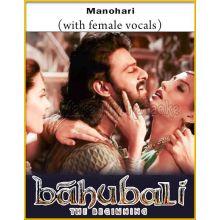 Manohari (With Female Vocals) - Baahubali (The Beginning)