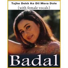 Tujhe Dekh Ke Dil (With Female Vocals)