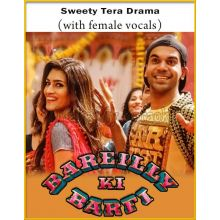 Sweety Tera Drama (With Female Vocals) - Bareilly Ki Barfi (MP3 And Video-Karaoke Format)