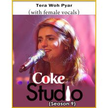 Tera Woh Pyar (With Female Vocals)  - Coke Studio Pakistan (Season 9) (MP3 Format)