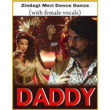 Zindagi Meri Dance Dance (With Female Vocals) - Daddy (MP3 And Video-Karaoke Format)