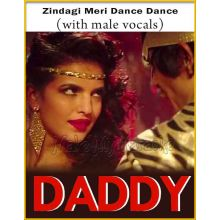 Zindagi Meri Dance Dance (With Male Vocals) - Daddy (MP3 And Video-Karaoke Format)