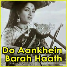 Aye Malik Tere Bande Hum - Do Aankhein Barah Haath