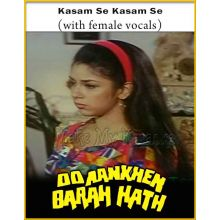 Kasam Se Kasam Se (With Female Vocals) - Do Aankhe Barah Haath