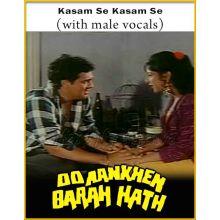 Kasam Se Kasam Se (With Male Vocals) - Do Aankhe Barah Haath