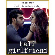 Thodi Der (With Female Vocals) - Half Girlfriend