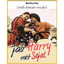 Butterfly (With Female Vocals) - Jab Harry Met Sejal