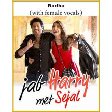 Radha (With Female Vocals) - Jab Harry Met Sejal (MP3 And Video-Karaoke Format)