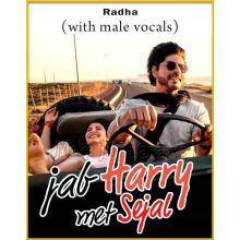 Radha (With Male Vocals) - Jab Harry Met Sejal (MP3 And Video-Karaoke Format)