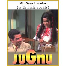 Gir Gaya Jhumka (With Male Vocals) - Jugnu