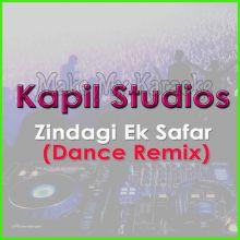 Zindagi Ek Safar (Dance Remix) - Kapil Studios (MP3 Format)