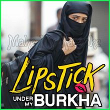 Ishquia - Lipstick Under My Burkha