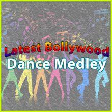 Latest Bollywood Dance Medley - Latest Bollywood Dance Medley (MP3 Format)