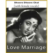 Dheere Dheere Chal (With Female Vocals) - Love Marriage (MP3 And Video-Karaoke Format)