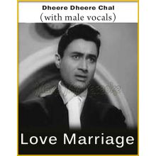 Dheere Dheere Chal (With Male Vocals) - Love Marriage (MP3 And Video-Karaoke Format)
