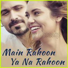 Main Rahoon Ya Na Rahoon - Main Rahoon Ya Na Rahoon (MP3 Format)