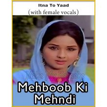 Itna To Yaad (With Female Vocals) - Mehboob Ki Mehndi (MP3 Format)
