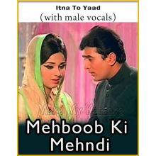 Itna To Yaad (With Male Vocals) - Mehboob Ki Mehndi