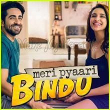 Maana Ke Hum Yaar (Duet Version) - Meri Pyaari Bindu (MP3 Format)