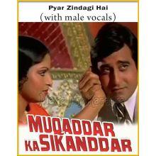 Pyar Zindagi Hai (With Male Vocals) - Muqaddar Ka Sikandar