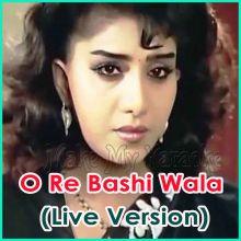 O Re Bashi Wala (Live Version)  - O Re Bashi Wala (Live Version)