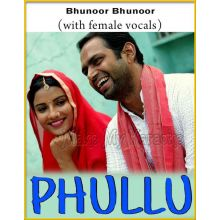 Bhunoor Bhunoor (With Female Vocals) - Phullu