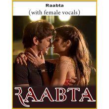 Raabta (With Female Vocals) - Raabta