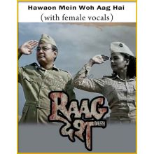 Hawaon Mein Woh Aag Hai (With Female Vocals) - Raag Desh (MP3 And Video-Karaoke Format)