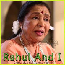 Chura Liya Hai Tumne (Remix) - Rahul And I (MP3 Format)