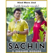 Hind Mere Jind (With Female Vocals) - Sachin-A Billion Dreams