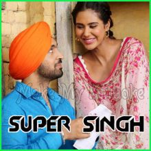 Kalliyan Kulliyan - Super Singh (MP3 And Video-Karaoke Format)