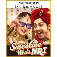 Kudi Gujarat Di (With Female Vocals)  - Sweetie Weds NRI (MP3 Format)