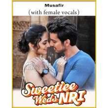 Musafir (With Female Vocals) - Sweetie Weds NRI