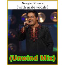 Saagar Kinare (With Male Vocals) - The Unwind Mix