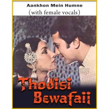 Aankhon Mein Humne (With Female Vocals) - Thodisi Bewafaii (MP3 Format)
