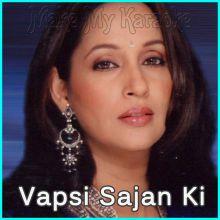 Aaya Sapno Mein Koi - Vapsi Sajan Ki (MP3 And Video-Karaoke Format)