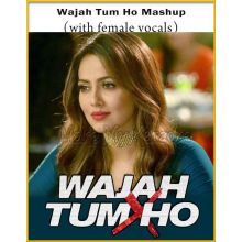 Wajah Tum Ho Mashup (With Female Vocals) - Wajah Tum Ho (MP3 Format)