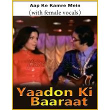 Aap Ke Kamre Mein (With Female Vocals) - Yaadon Ki Baaraat