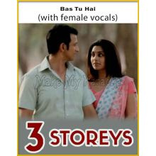 Bas Tu Hai (With Female Vocals) - 3 Storeys (MP3 Format)