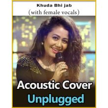 Khuda Bhi Jab (With Female Vocals) - Acoustic Cover Unplugged