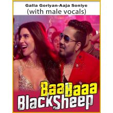 Galla Goriyan-Aaja Soniye (With Male Vocals) - Baa Baaa Black Sheep