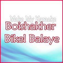 Boishakher Bikel Balaye