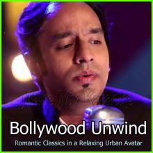 Tu Hi Re (Unwind Mix) - Bollywood Unwind