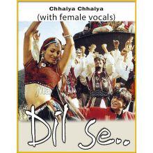 Chhaiya Chhaiya (With Female Vocals) - Dil Se (MP3 Format)