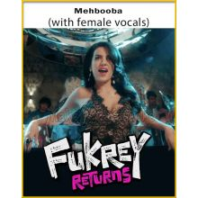 Mehbooba (With Female Vocals) - Fukrey Returns