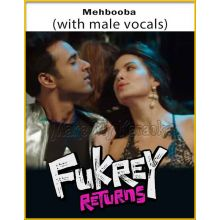 Mehbooba (With Male Vocals) - Fukrey Returns