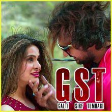 Tera Chehara - GST (Galti Sirf Tumhari)